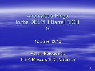 Anomalous Rings   in the DELPHI Barrel RICH   9