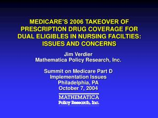 Jim Verdier Mathematica Policy Research, Inc. Summit on Medicare Part D Implementation Issues