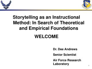 Storytelling as an Instructional Method: In Search of Theoretical and Empirical Foundations WELCOME