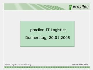 procilon IT Logistics Donnerstag, 20.01.2005