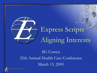 SG Cowen 25th Annual Health Care Conference March 15, 2005