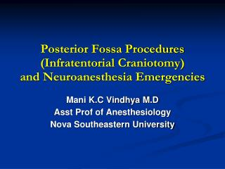 Posterior Fossa Procedures (Infratentorial Craniotomy) and Neuroanesthesia Emergencies