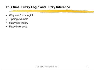 This time: Fuzzy Logic and Fuzzy Inference