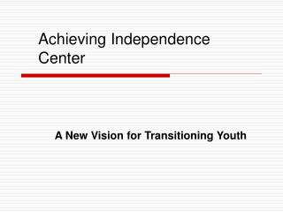 Achieving Independence Center