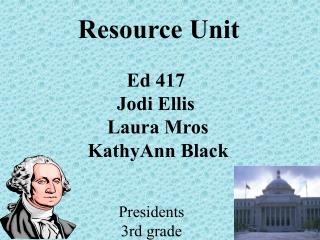 Resource Unit Ed 417 Jodi Ellis Laura Mros KathyAnn Black