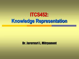 ITCS452: Knowledge Representation
