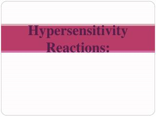 Hypersensitivity Reactions: