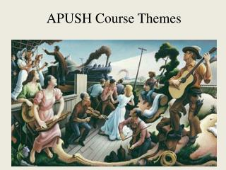 APUSH Course Themes
