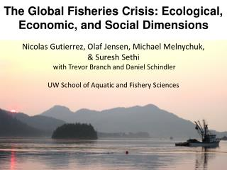 The Global Fisheries Crisis: Ecological, Economic, and Social Dimensions