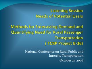 National Conference on Rural Public and Intercity Transportation October 21, 2008