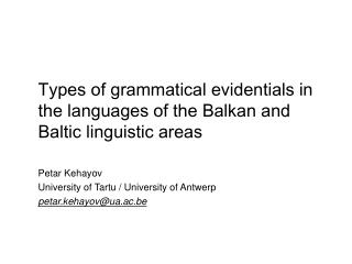 Types of grammatical evidentials in the languages of the Balkan and Baltic linguistic areas