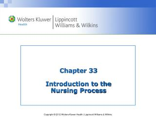 Chapter 33 Introduction to the  Nursing Process