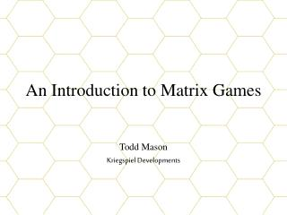An Introduction to Matrix Games