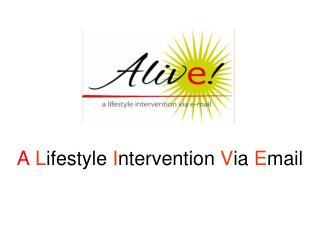 A L ifestyle  I ntervention  V ia  E mail