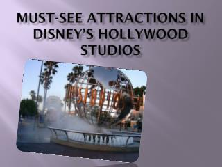 Must-See Attractions in Disney???s Hollywood Studios