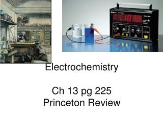 Electrochemistry Ch 13 pg 225 Princeton Review