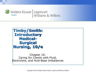 Timby/Smith:  Introductory Medical-Surgical Nursing, 10/e