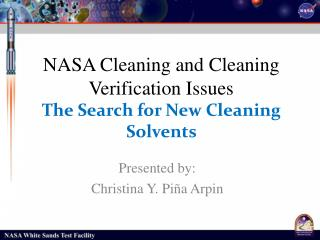 NASA Cleaning and Cleaning Verification Issues The Search for New Cleaning Solvents