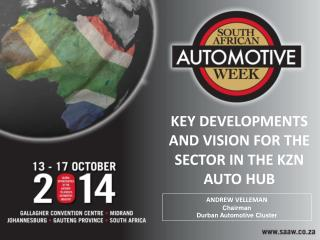 KEY DEVELOPMENTS AND VISION FOR THE SECTOR IN THE KZN AUTO HUB