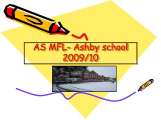 AS MFL- Ashby school 2009/10