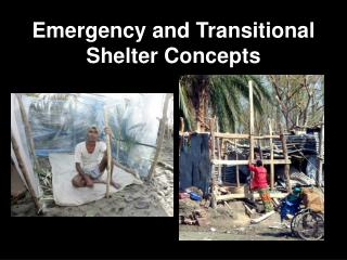 Emergency and Transitional Shelter Concepts