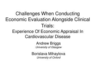 Andrew Briggs University of Glasgow Borislava Mihaylova University of Oxford