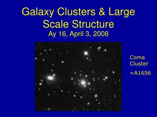 Galaxy Clusters & Large Scale Structure