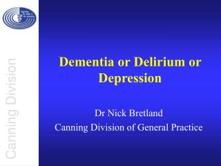 Dementia or Delirium or Depression