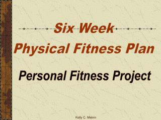 Six Week Physical Fitness Plan