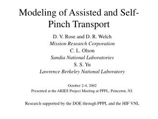 Modeling of Assisted and Self-Pinch Transport