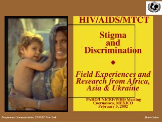 HIV/AIDS/MTCT: Stigma and discrimination