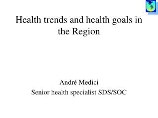 Health trends and health goals in the Region