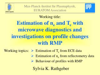 Estimation of T e  from ECE data   Estimation of n e  from reflectometry data