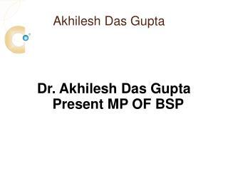 Akhilesh Das Gupta BSP