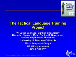 The Tactical Language Training Project