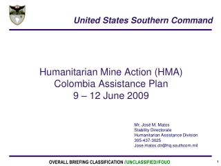 Humanitarian Mine Action (HMA) Colombia Assistance Plan 9 – 12 June 2009