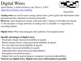 Digital Wires Alfred Hubler, a-hubler@illinois, Physics, UIUC  server10.how-why/blog