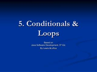 5. Conditionals & Loops