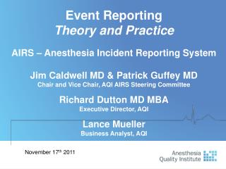 Event Reporting Theory and Practice  AIRS   Anesthesia Incident Reporting System  Jim Caldwell MD  Patrick Guffey MD Cha