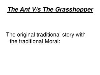 The Ant V/s The Grasshopper