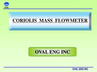 CORIOLIS MASS FLOWMETER
