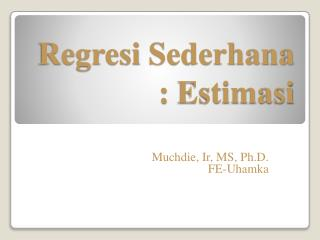 Regresi Sederhana  :  Estimasi