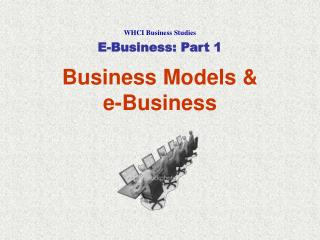 Business Models &  e-Business
