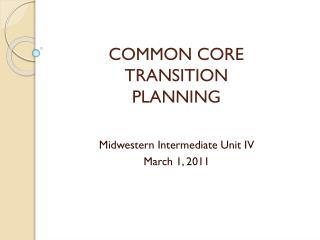 COMMON CORE  TRANSITION PLANNING