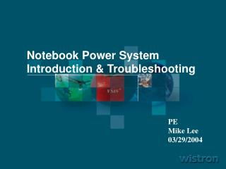 Notebook Power System Introduction & Troubleshooting