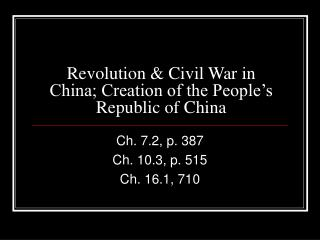 Revolution & Civil War in China; Creation of the People's Republic of China