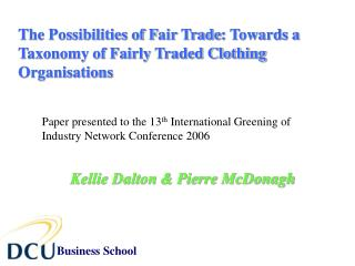 The Possibilities of  F air  Trade :  Towards a Taxonomy of Fairly Traded Clothing Organisations