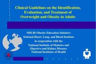 Clinical Guidelines on the Identification, Evaluation, and Treatment of  Overweight and Obesity in Adults