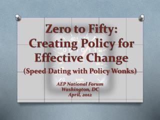Zero to Fifty: Creating Policy for Effective Change