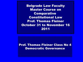 Prof. Thomas Fleiner Class No 4 Democratic Governance